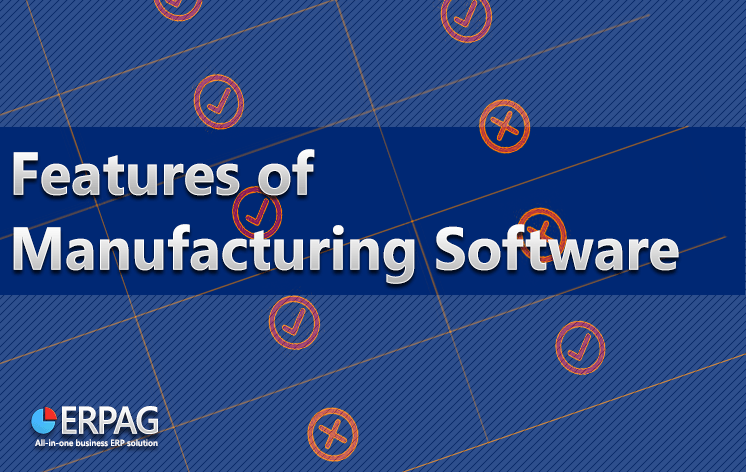 Features of Manufacturing Software